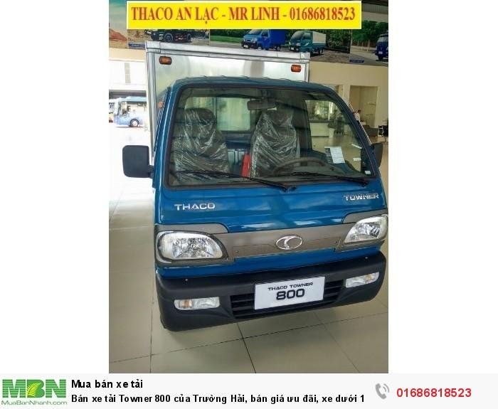 Bán xe tải Towner 800 của Trường Hải, bán giá ưu đãi, xe dưới 1 tấn, có hỗ trợ trả góp 0