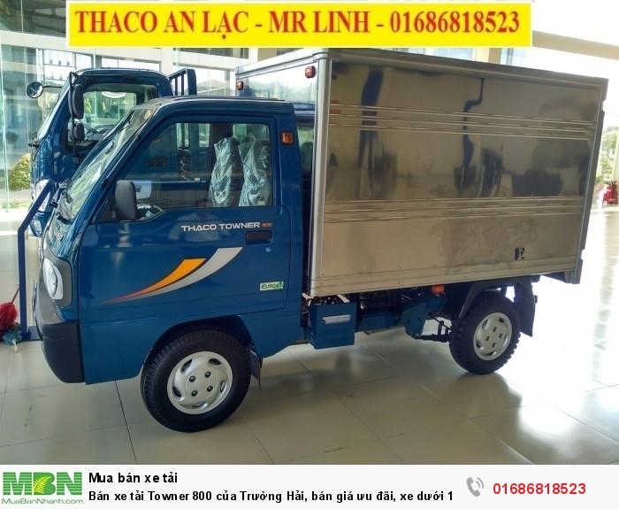 Bán xe tải Towner 800 của Trường Hải, bán giá ưu đãi, xe dưới 1 tấn, có hỗ trợ trả góp 1