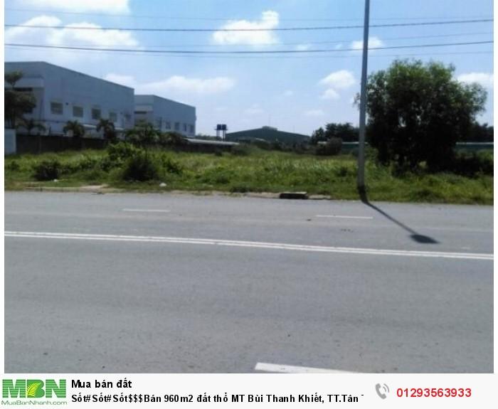 Sốt#Sốt#Sốt$$$Bán 960m2 đất thổ MT Bùi Thanh Khiết, TT.Tân Túc, SHR.