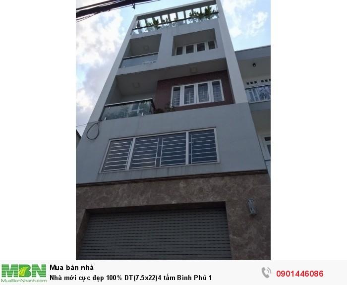 Nhà mới cực đẹp 100% DT(7.5x22) 4 tấm Bình Phú 1