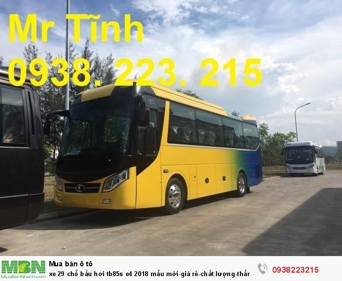 Xe 29 chỗ bầu hơi tb85s e4 2019 mẫu mới-giá rẻ-chất lượng-thẩm mỹ-giao nhanh tại Sài Gòn 0