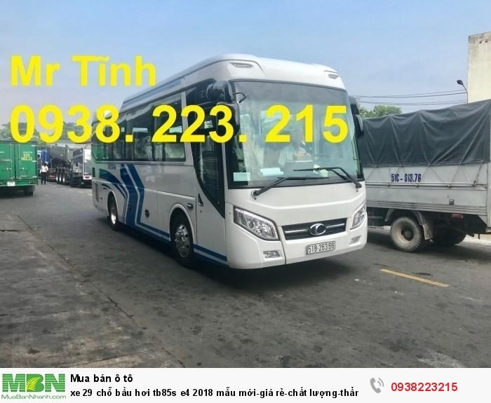 Xe 29 chỗ bầu hơi tb85s e4 2019 mẫu mới-giá rẻ-chất lượng-thẩm mỹ-giao nhanh tại Sài Gòn 2