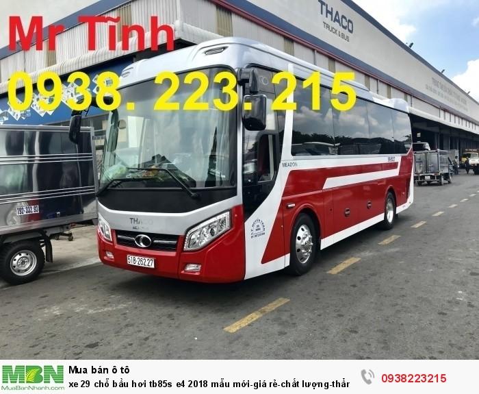 Xe 29 chỗ bầu hơi tb85s e4 2019 mẫu mới-giá rẻ-chất lượng-thẩm mỹ-giao nhanh tại Sài Gòn 4