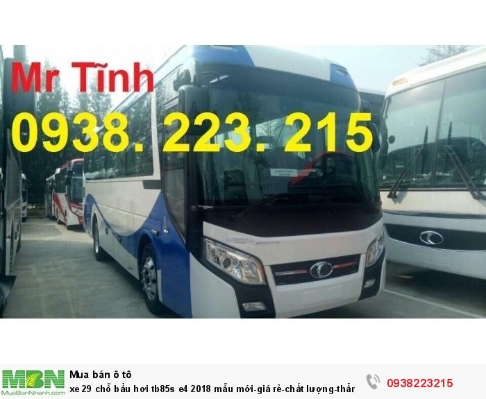 Xe 29 chỗ bầu hơi tb85s e4 2019 mẫu mới-giá rẻ-chất lượng-thẩm mỹ-giao nhanh tại Sài Gòn 7