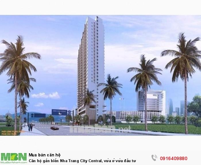 Căn hộ gần biển Nha Trang City Central, vừa ở vừa đầu tư