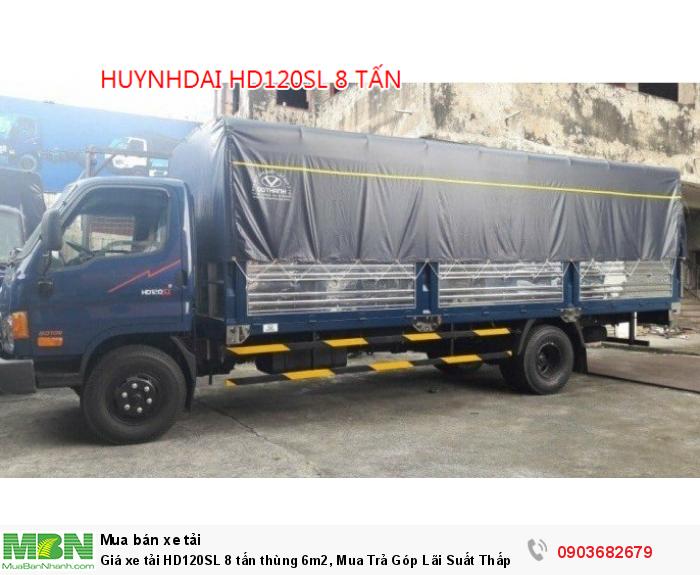Giá xe tải HD120SL 8 tấn thùng 6m2, Mua Trả Góp Lãi Suất Thấp 1