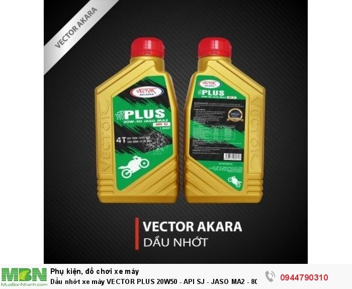 Dầu nhớt xe máy VECTOR PLUS 20W50 - API SJ - JASO MA2 - 800ml 0