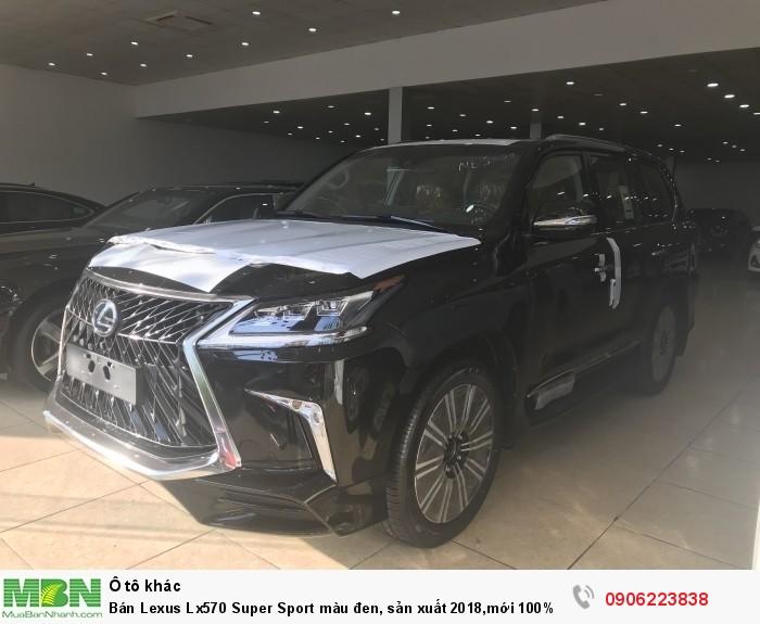 Bán Lexus Lx570 Super Sport màu đen, sản xuất 2018,mới 100%,xe giao ngay,giá tốt.