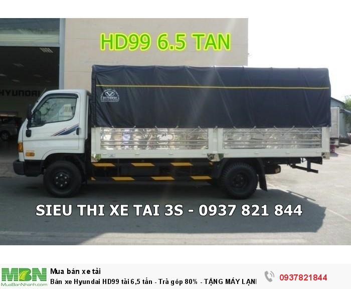 Bán xe Hyundai HD99 tải 6,5 tấn - Trả góp 80% - TẶNG MÁY LẠNH VÀ ĐỊNH VỊ