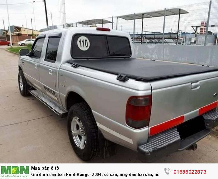 Gia đình cần bán Ford Ranger 2004, số sàn, máy dầu hai cầu, màu bạc còn mới tinh