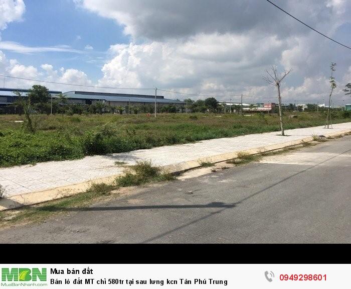 Bán lô đất MT chỉ 580tr tại sau lưng kcn Tân Phú Trung
