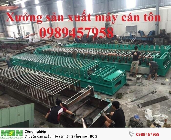 Chuyên sản xuất máy cán tôn 2 tầng mới 100%1