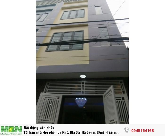 Tôi bán nhà khu phố , La Khê, Bia Bà -Hà Đông, 35m2, 4 tầng, nhà xây mới đẹp thoáng mát ô tô đỗ