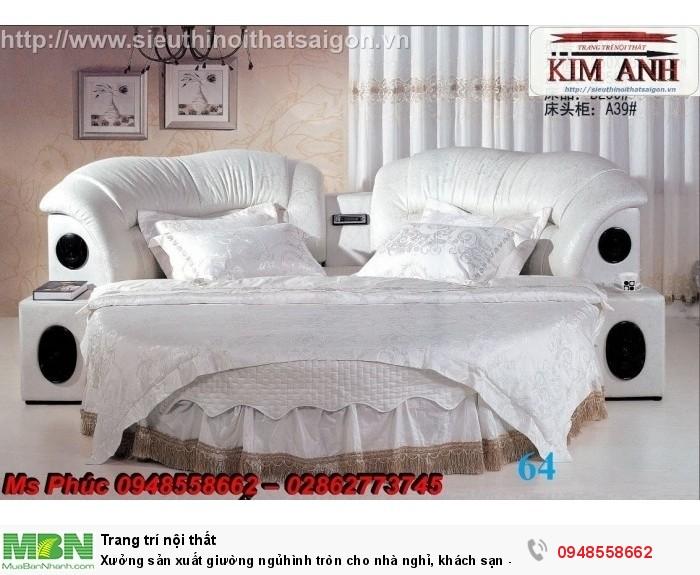 Xưởng sản xuất giường ngủ hình tròn cho nhà nghỉ, khách sạn - nội thất Kim Anh sài gòn10