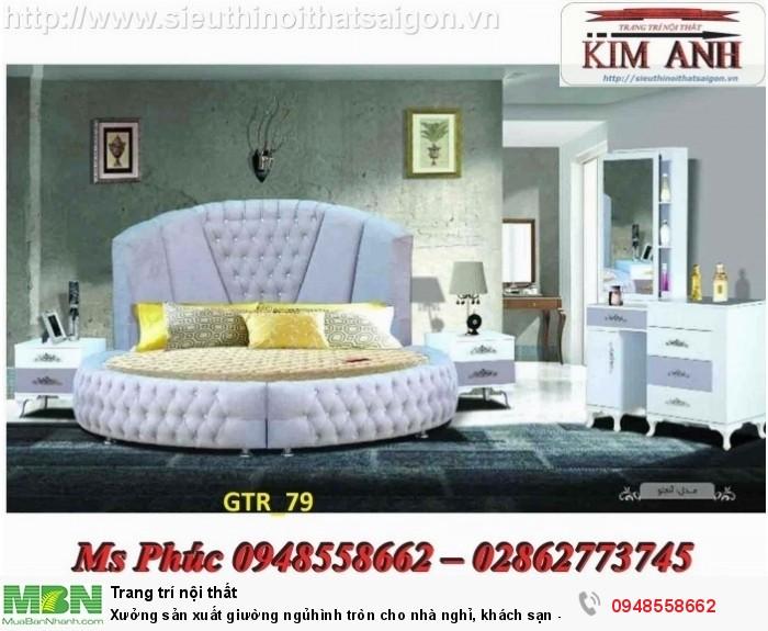 Xưởng sản xuất giường ngủ hình tròn cho nhà nghỉ, khách sạn - nội thất Kim Anh sài gòn23