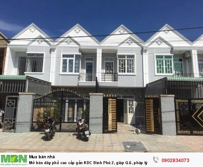 Mở bán dãy phố cao cấp gần KDC Bình Phú 2, giáp Q.6, pháp lý đầy đủ