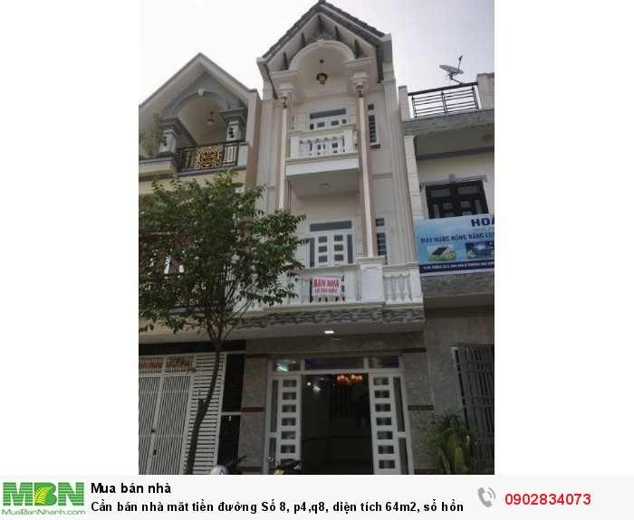Cần bán nhà măt tiền đường Số 8, p4,q8, diện tích 64m2, sổ hồng riêng.