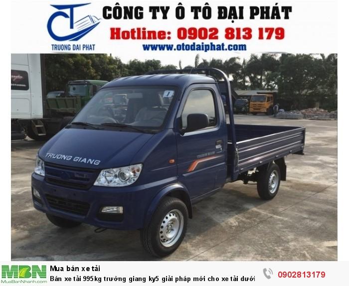 Bán xe tải 995kg trường giang ky5 giải pháp mới cho xe tải dưới 1 tấn vào thành phố