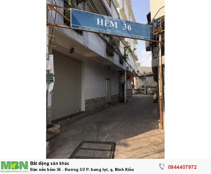 Bán nền hẻm 36 - Đường 3/2 P. hưng lợi, q. Ninh Kiều
