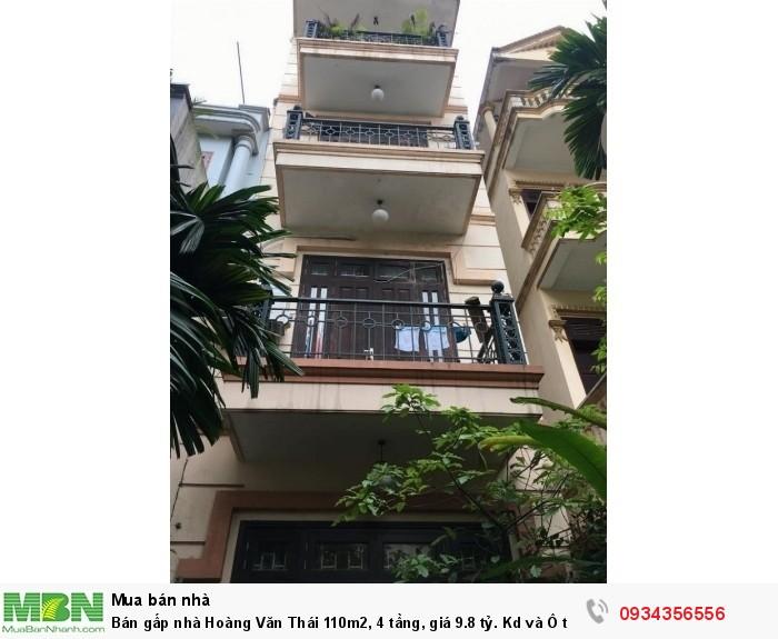 Bán gấp nhà Hoàng Văn Thái 110m2, 4 tầng, giá 9.8 tỷ. Kd và Ô tô.