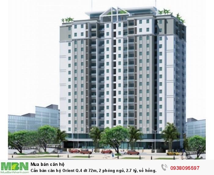 Cần bán căn hộ Orient Q.4 dt 72m, 2 phòng ngủ, 2.7 tỷ, sổ hồng