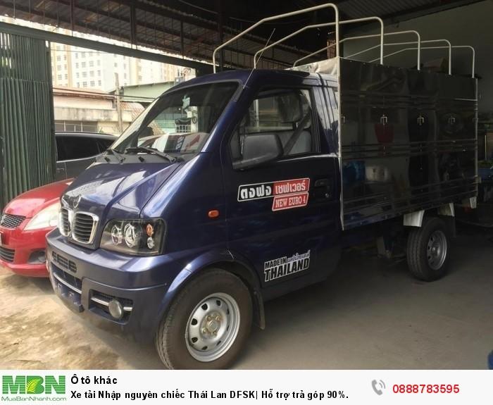 Xe tải Nhập nguyên chiếc Thái Lan DFSK| Hỗ trợ trả góp 90%.