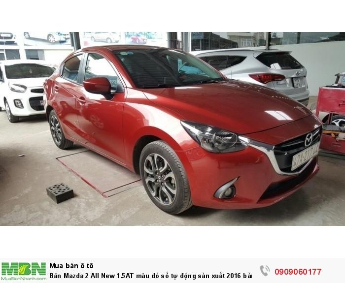 Bán Mazda 2 All New 1.5AT màu đỏ số tự động sản xuất 2016 bản sedan