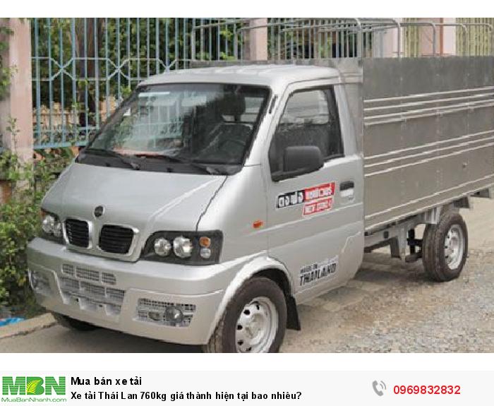 Xe tải Thái Lan 760kg giá thành hiện tại bao nhiêu?