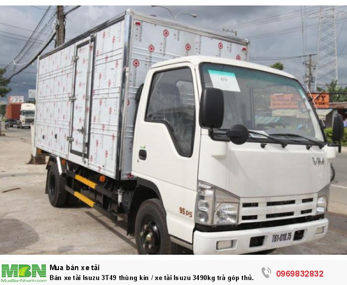 Bán xe tải Isuzu 3T49 thùng kín / xe tải Isuzu 3490kg trả góp thủ tục đơn giản