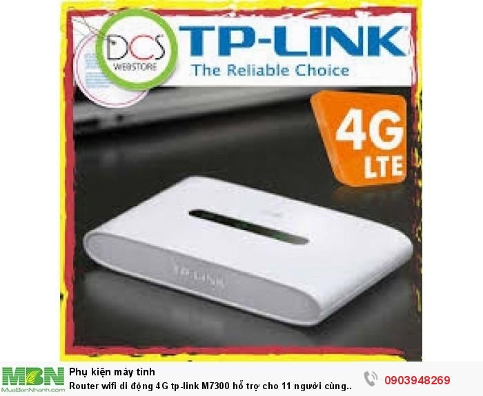 TP-LINK M7300 hỗ trợ 11 kết nối cùng một lúc (10 kết nối wifi và 1 kết nối dây).