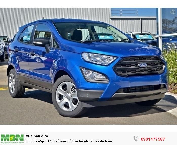 Ford EcoSport 1.5 số sàn, tối ưu lợi nhuận xe dịch vụ