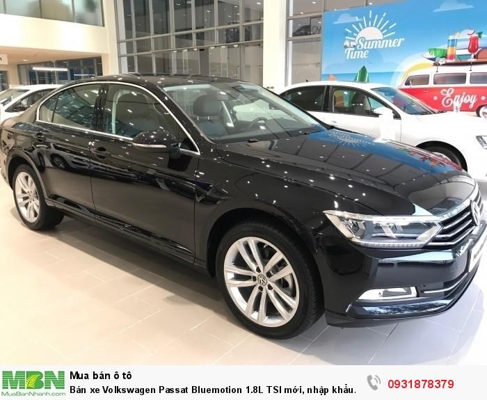 Bán xe Volkswagen Passat Bluemotion 1.8L TSI mới, nhập khẩu nguyên chiếc, hỗ trợ vay 80%