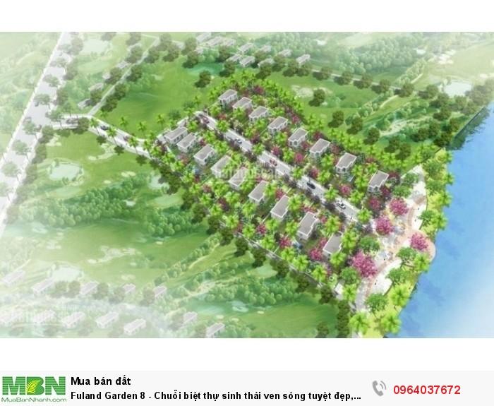 Fuland Garden 8 - Chuỗi biệt thự sinh thái ven sông tuyệt đẹp, Ngay UBND Cần Giuộc