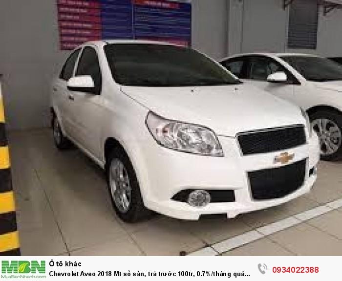 Chevrolet Aveo 2018 Mt số sàn, trả trước 100tr, 0.7%/tháng quá hấp dẫn