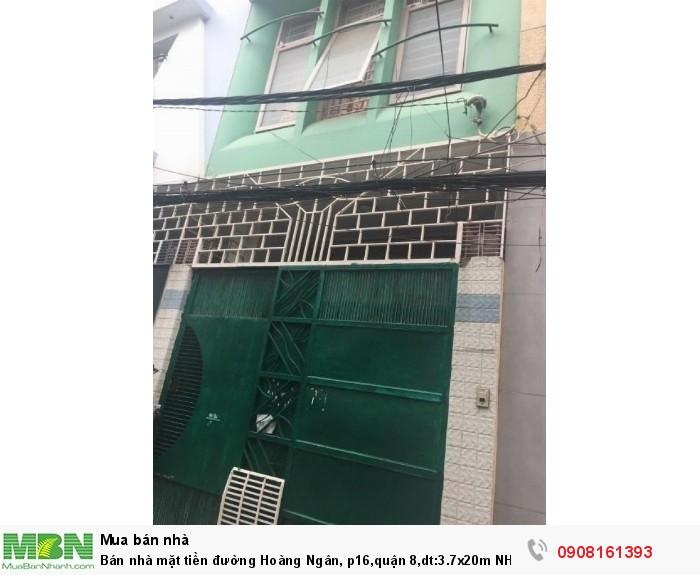 Bán nhà mặt tiền đường Hoàng Ngân, p16,quận 8,dt:3.7x20m NH 4.6m,1tr,1lầu