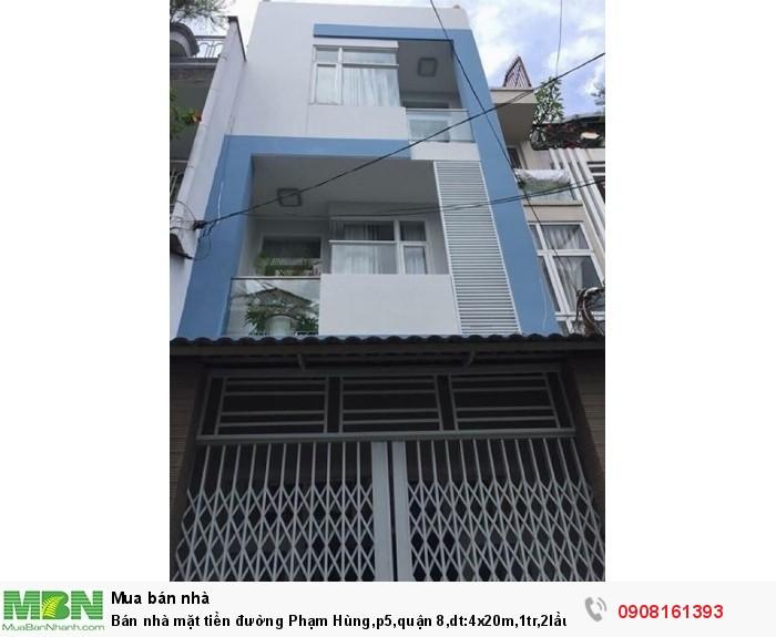 Bán nhà mặt tiền đường Phạm Hùng,p5,quận 8,dt:4x20m,1tr,2lầu