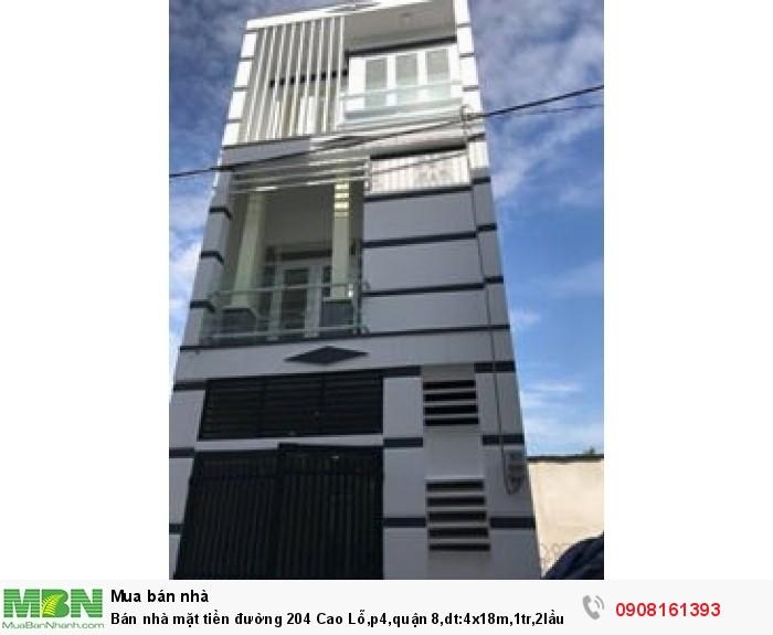 Bán nhà mặt tiền đường 204 Cao Lỗ,p4,quận 8,dt:4x18m,1tr,2lầu
