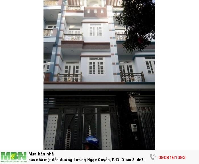 Bán nhà mặt tiền đường Lương Ngọc Quyến, P.13, Quận 8, dt:7.4m x16m, 1 trệt, 3 lầu