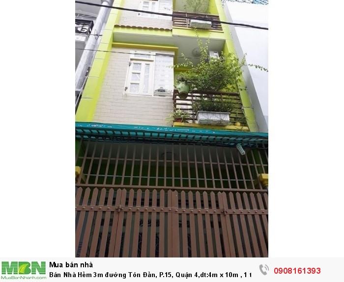 Bán Nhà Hẻm 3m  đường  Tôn Đản, P.15, Quận 4,dt:4m x 10m , 1 trệt, 2 lầu