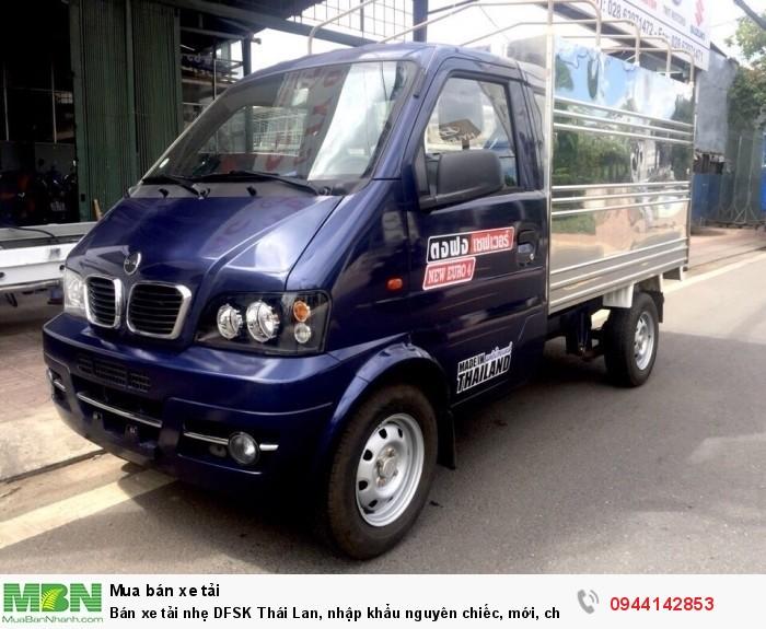 Bán xe tải nhẹ DFSK Thái Lan, nhập khẩu nguyên chiếc, mới, chính hãng 100%