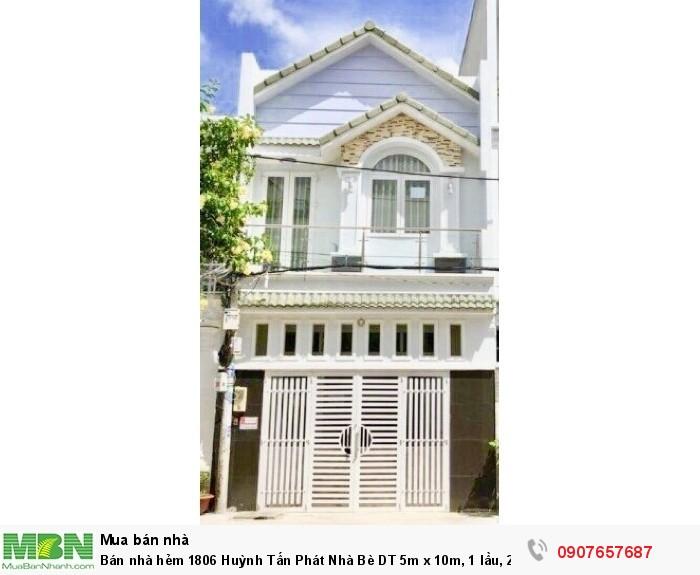 Bán nhà hẻm 1806 Huỳnh Tấn Phát Nhà Bè DT 5m x 10m, 1 lầu, 2 PN