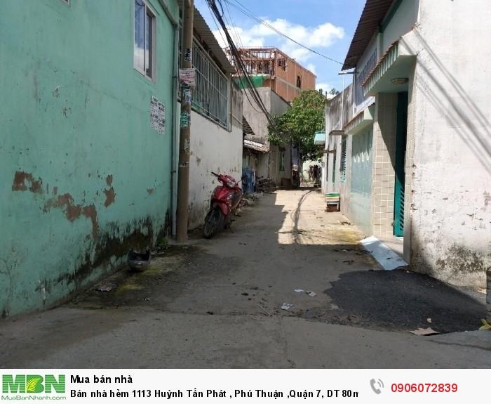 Bán nhà hẻm 1113 Huỳnh Tấn Phát , Phú Thuận ,Quận 7, DT 80m, giá 3.45 Tỷ