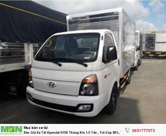 Báo Giá Xe Tải Hyundai H150 Thùng Kín 1.5 Tấn , Trả Góp 80%, Tặng Định Vị GPS, Giao Xe Nhanh toàn miền Tây 2