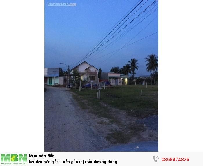 Kẹt tiền bán gấp 1 nền gần thị trấn Dương Đông