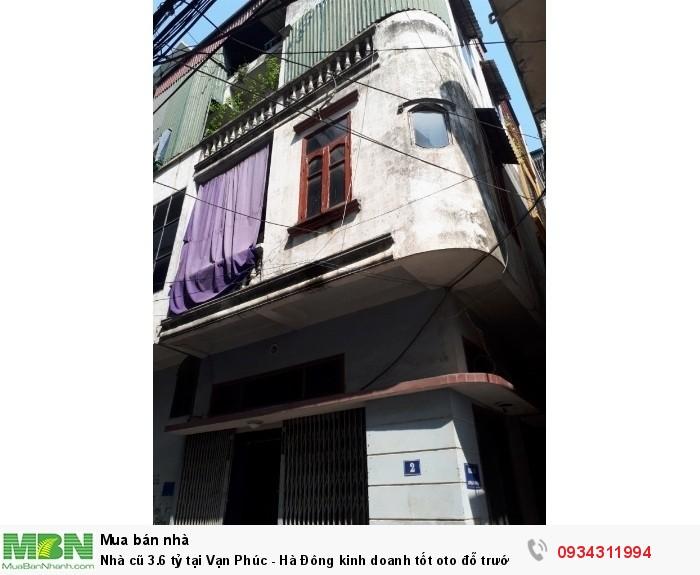 Nhà cũ tại Vạn Phúc - Hà Đông kinh doanh tốt oto đỗ trước cửa nhà