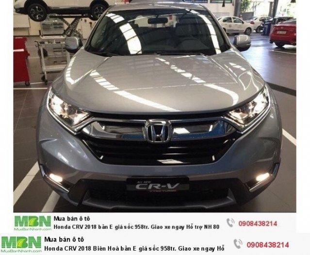 Honda CRV 2018 Biên Hoà bản E giá sốc 973tr. Giao xe ngay Hỗ trợ NH 80% 0