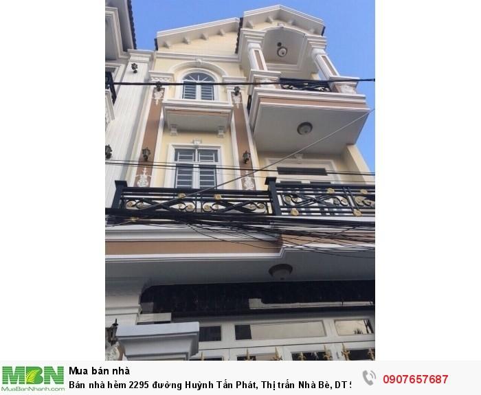 Bán nhà hẻm 2295 đường Huỳnh Tấn Phát, Thị trấn Nhà Bè, DT 5m x 12m, 2 lầu 4PN