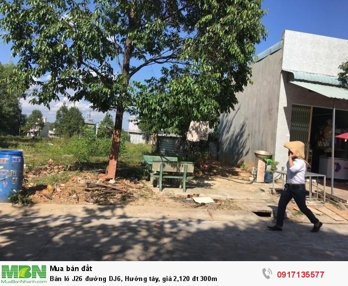 Bán lô J26 đường DJ6, Hướng tây, giá 2,120 đt 300m