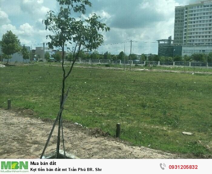 Kẹt tiền bán đất mt Trần Phú BR. Shr
