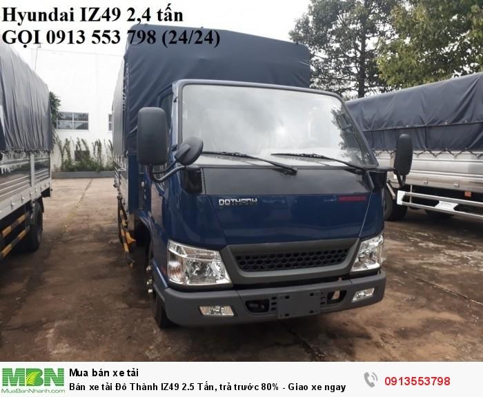 Bán xe tải Đô Thành IZ49 2.5 Tấn, trả trước 80% - Giao xe ngay - Gọi 0913553798 (24/24)
